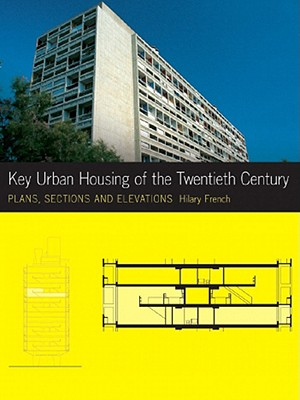 Key Urban Housing of the Twentieth Century By French, Hilary