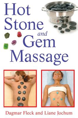 Hot Stone and Gem Massage By Fleck, Dagmar/ Jochum, Liane
